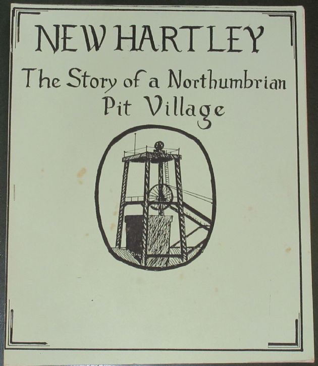 New Hartley - The Story of a Northumbrian Pit Village, by Eileen Raper
